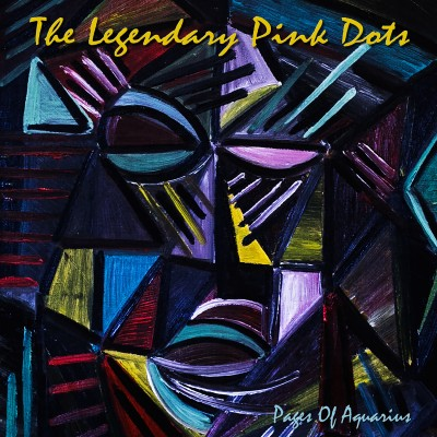 THE LEGENDARY PINK DOTS - Pages Of Aquarius a-w